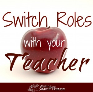 switch roles with your teacher