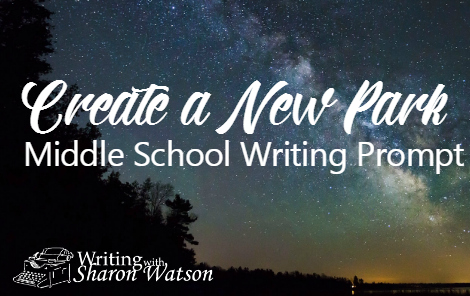 Create a New Park Middle School Writing Prompt