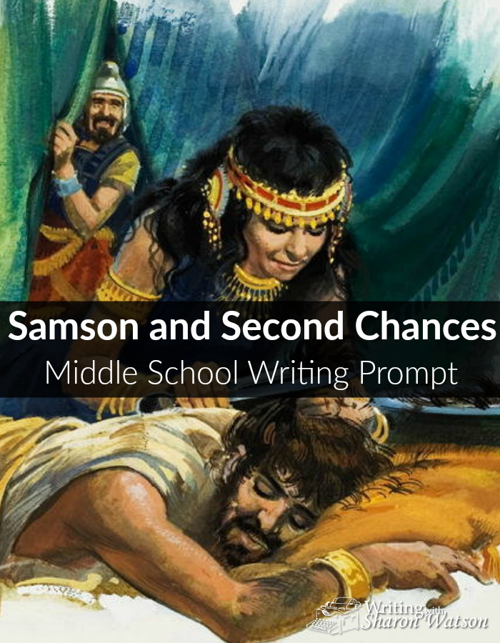 Middle School Writing Prompt -- Samson's life was filled with second chances to get it right. What would you like a second chance with? What would you like to do again and get right this time?
