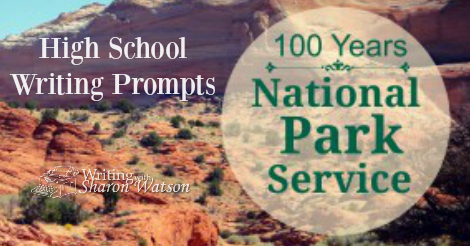National Park Service Centennial High School Writing Prompts