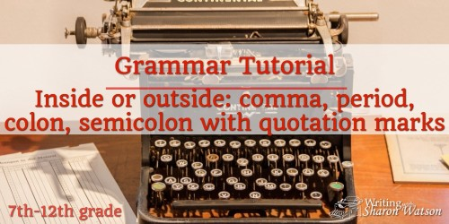Where to Put the Comma, Period, Colon, and Semicolon When Using Quotation Marks