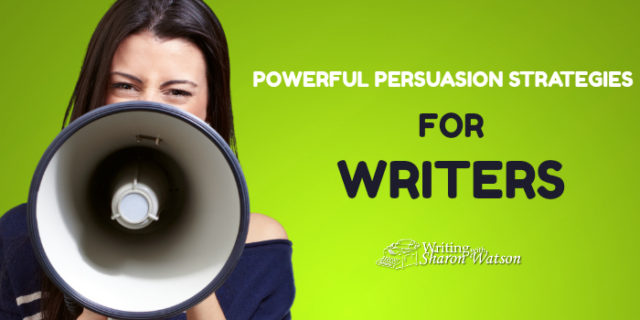 5 Powerful Persuasion Strategies for Your Writers