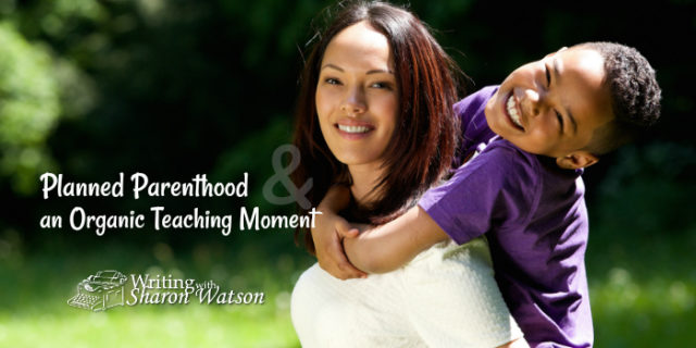 Planned Parenthood and an Organic Teaching Moment