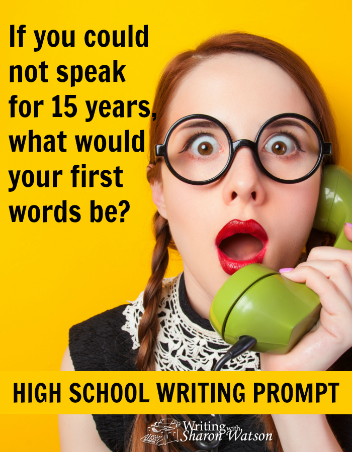 High School Writing Prompt -- We may take the ability to speak for granted. If you could not speak for a long time but were given the ability, what would your first words be?