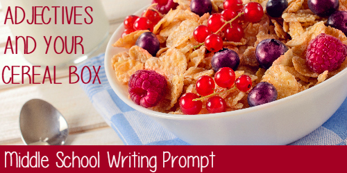 Adjectives and Your Cereal Box Middle School Writing Prompt fb